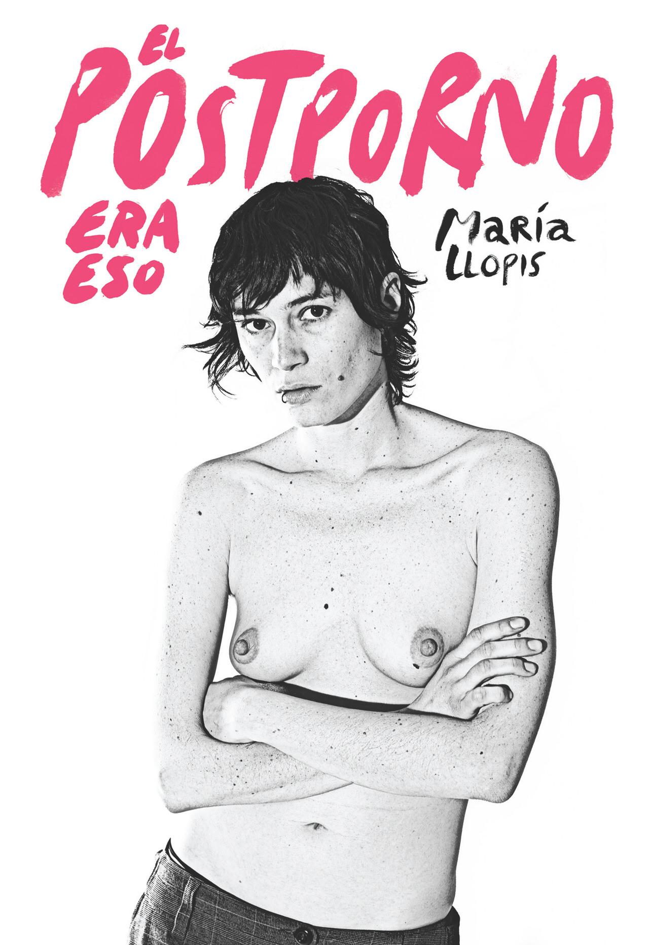El postporno era eso | María Llopis