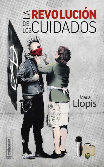 La revolución de los cuidados | María Llopis